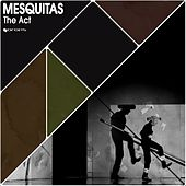 Play & Download The Act by Mesquitas | Napster
