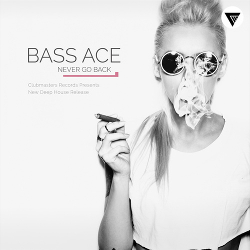 Play & Download Never Go Back by Bass Ace | Napster