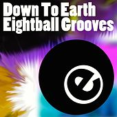 Down To Earth Eightball Grooves by Various Artists