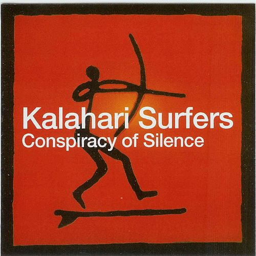 Play & Download Conspiracy Of Silence by Kalahari Surfers | Napster