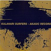 Play & Download Akasic Record by Kalahari Surfers | Napster