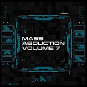 Play & Download Mass Abduction, Vol. 7 by Various Artists | Napster