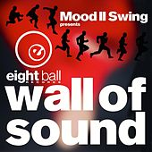 Mood II Swing pres. Wall of Sound by Mood II Swing