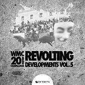 Play & Download Revolting Developments, Vol. 5 'The WMC 20Fourteen Compilation' by Various Artists | Napster