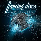 Play & Download Dancing Disco Compilation by Various Artists | Napster