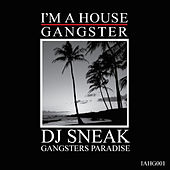 Play & Download Gangsters Paradise by DJ Sneak | Napster