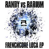 Play & Download Frenchcore Loca - Single by Randy | Napster