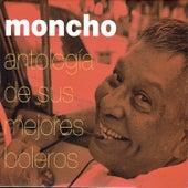 Play & Download Antología de sus mejores boleros by Moncho | Napster