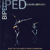 Biped - Music for the Dance by Merce Cunningham by Gavin Bryars