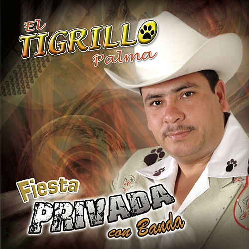 Play & Download Fiesta Privada Con Banda by El Tigrillo Palma | Napster