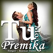 Play & Download Tu Mo Premika by Kumar Sanu | Napster