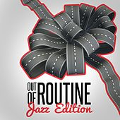 Play & Download Out of Routine: Jazz Edition by Various Artists | Napster