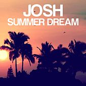Play & Download Summer Dream by Josh | Napster