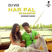 Har Pal (Acoustic) by Kumar Sanu
