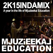 Play & Download 2k15indamix - Ep by Various Artists | Napster