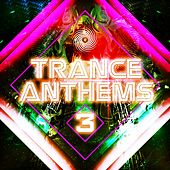 Trance Anthems 3 by Various Artists