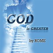 Play & Download God Is Greater by Rome | Napster
