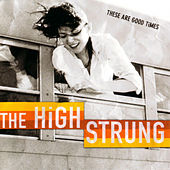 Play & Download These Are Good Times by The High Strung | Napster