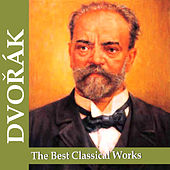 Dvořák: The Best Classical Works by Various Artists