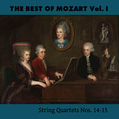 The Best of Mozart Vol. I, String Quartets Nos. 14-15 by Various Artists