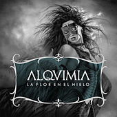 Play & Download La Flor en el Hielo by Alquimia | Napster