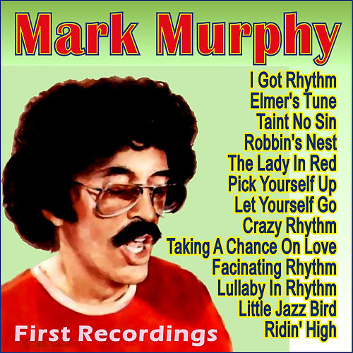 Play & Download First Recordings by Mark Murphy | Napster