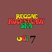 Play & Download Reggae Rocksteady Ska Vol. 7 by Various Artists | Napster