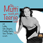 Als Mutti noch ein Teenie war by Various Artists