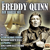 Play & Download Mit Freddy Quinn auf hoher See by Freddy Quinn | Napster