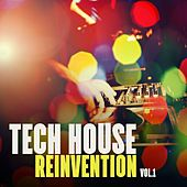 Play & Download Tech House Reinvention, Vol. 1 by Various Artists | Napster