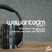 We Want EDM, Vol. 1 (Selected and Mixed By Walter Vooys & John Deviate) by Various Artists