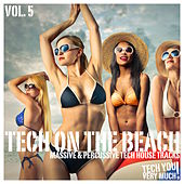 Tech On the Beach, Vol. 5 (Massive & Percussive Tech House Tracks) by Various Artists
