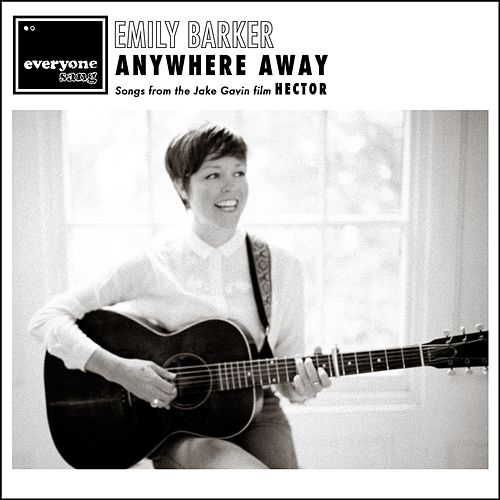 Anywhere Away (Songs from the Jake Gavin Film Hector) von Emily Barker