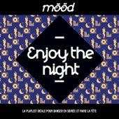 Mood: Enjoy the Night (La playlist idéale pour danser en soirée et faire la fête) de Various Artists