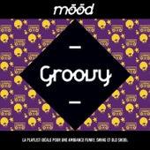Mood: Groovy (La playlist idéale pour une ambiance Funky, Swing et Old School) de Various Artists