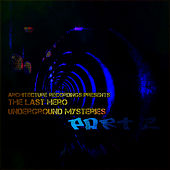 Play & Download Underground Mysteries, Pt. 2 by The Last Hero | Napster