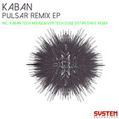 Pulsar Remix EP by Kaban