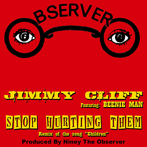 Stop Hurting Them (feat. Beenie Man) - Single by Jimmy Cliff