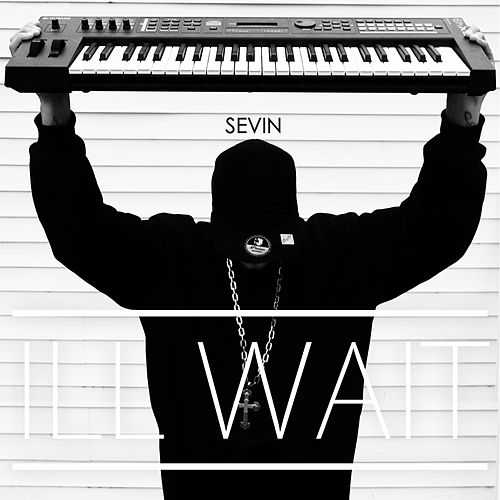 Play & Download I'll Wait by Sevin | Napster