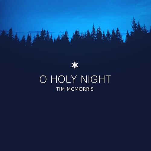 Play & Download O Holy Night by Tim McMorris | Napster