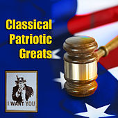 Play & Download Classical Patriotic Greats by Various Artists | Napster