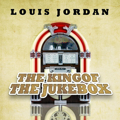 Play & Download The King of the Jukebox by Louis Jordan | Napster