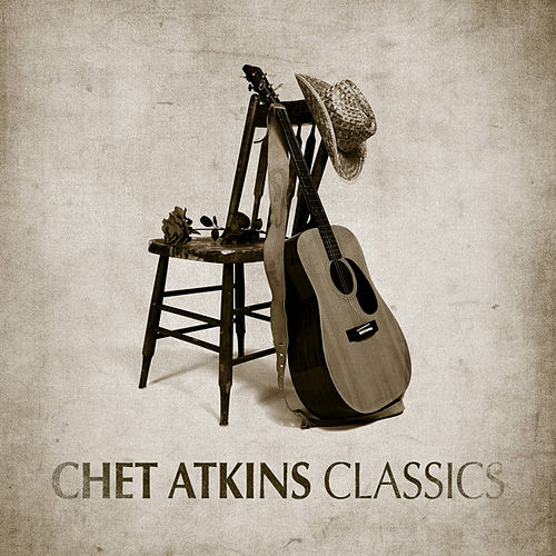 Play & Download Classics by Chet Atkins | Napster