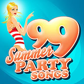 Play & Download 99 Summer Party Songs by Various Artists | Napster