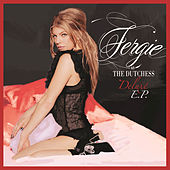 Play & Download The Dutchess Deluxe EP by Fergie | Napster