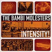 Play & Download Intensity! by The Bambi Molesters | Napster