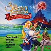Play & Download The Swan Princess II: Escape From Castle Mountain by Lex De Azevedo | Napster