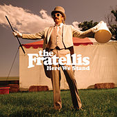 Play & Download Here We Stand by The Fratellis | Napster