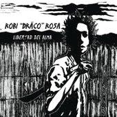 Libertad Del Alma by Robi Draco Rosa