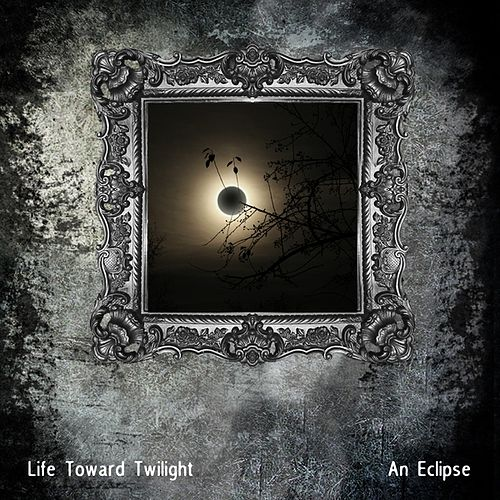 Play & Download An Eclipse by Life Toward Twilight | Napster